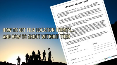 How You Can Get Film Location Permits (And Shoot Without Them)