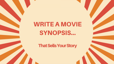 How to Write a Movie Synopsis That Sells Your Story (Free Template)