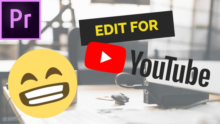 Edit Video for YouTube