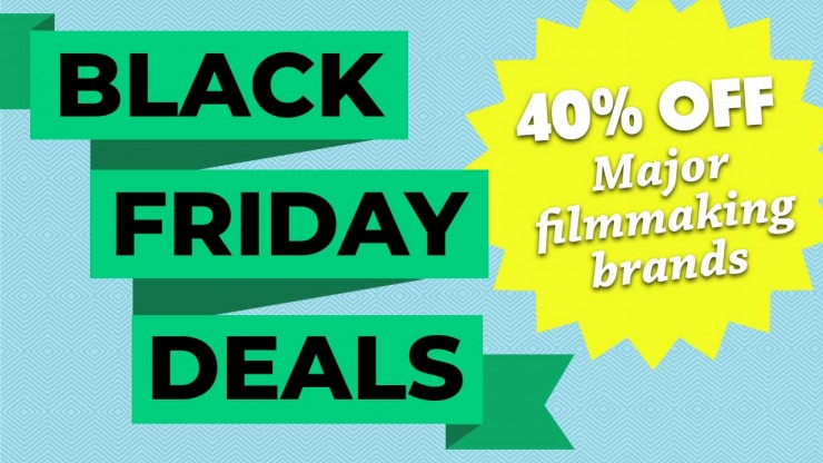 The Best Black Friday Deals For Filmmakers