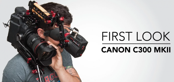 Here's An In-Depth Look at the Canon C300 Mark II, Plus Brand New
