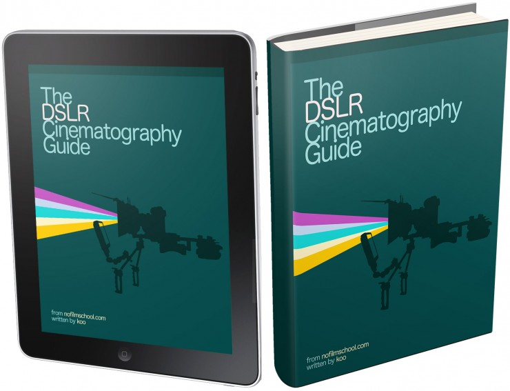 The DSLR Cinematography Guide