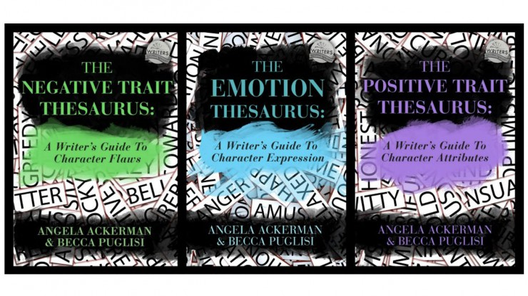 Emotion Thesaurus Positive Trait Thesaurus Negative Trait Thesaurus by Angela Ackerman and Becca Puglisi