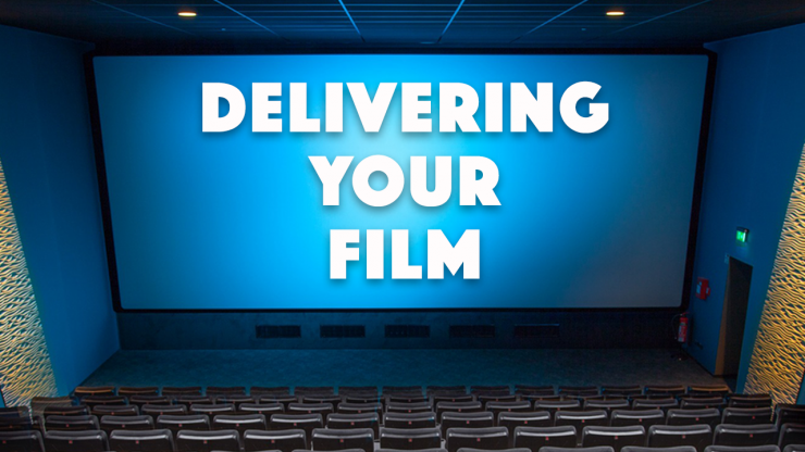How to Deliver Your Film