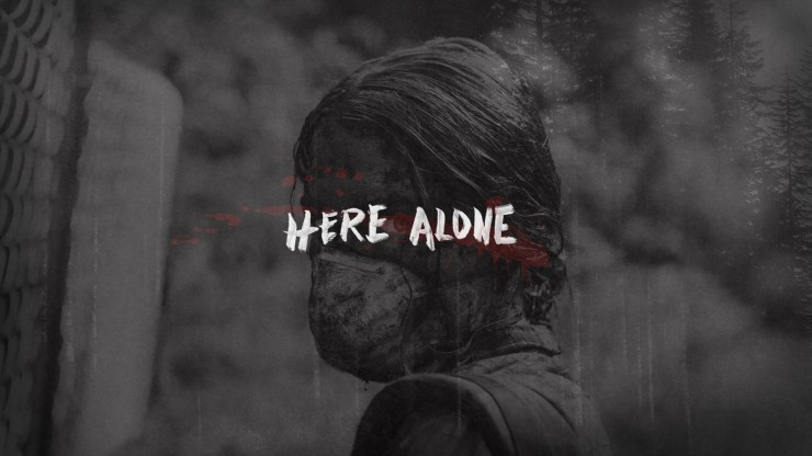 HERE ALONE, a post apocalpytic horror thriller Kickstarter feature film starring Lucy Walters, Gina Piersanti and Adam David Thompson