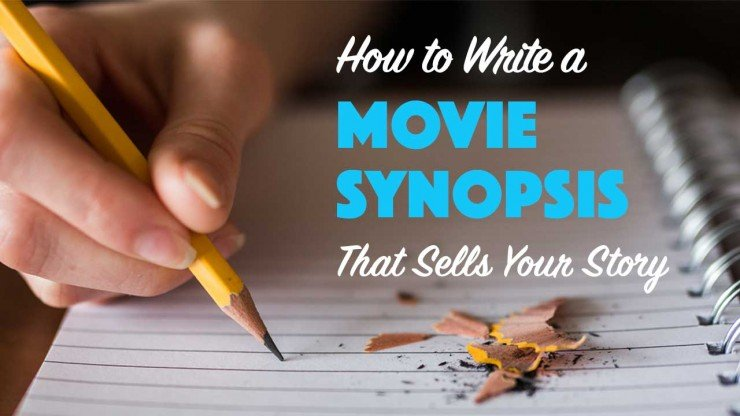 How to Write a Film Movie Synopsis