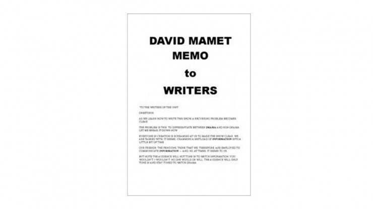 David Mamet's Memo to Writers