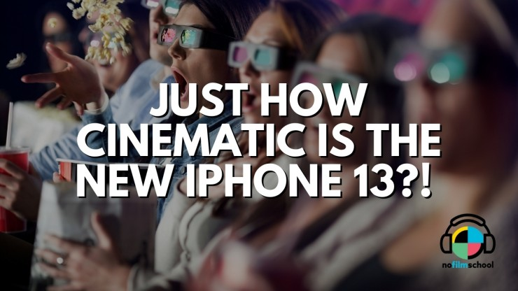 Just How Cinematic IS the New iPhone 13?!