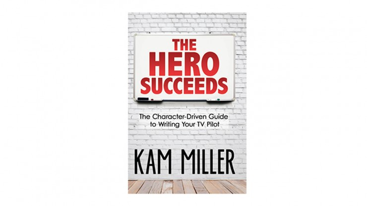 The Hero Succeeds by Kam Miller