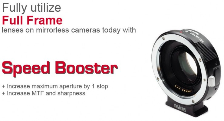 Revolutionary Metabones Speed Booster Makes Your Lenses Wider ...