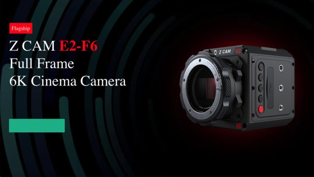 ZCam E2-F6 Can shoot at up to 120fps