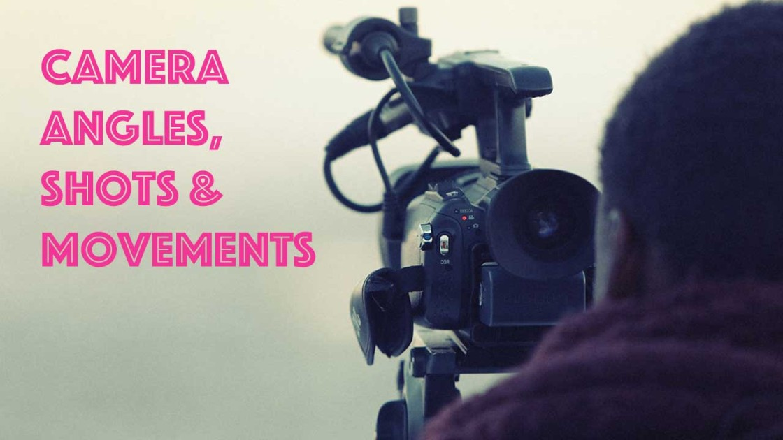 50+ Camera Angles, Shots, and Movements: A Complete Guide