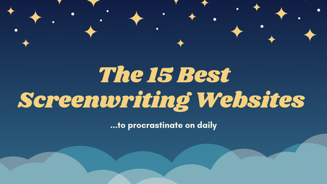 The 15 Best Screenwriting Websites To Procrastinate on Daily