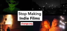 Stop Making Indie Films Petition